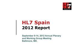 Informe anual Enero-Septiembre 2012 HL7 Spain (WGM Baltimore)
